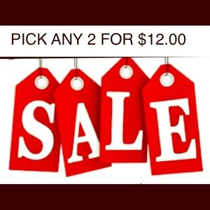 PICK ANY 2  ITEMS FOR $12.00 THAT ARE marked 2/12